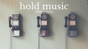 Customise you call center hold music