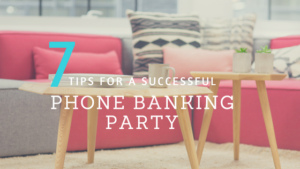 7 tips for a successful phone banking party