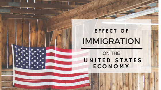 the effects of immigration on the us economy The movement toward comprehensive immigration reform has  and the subsequent effects on  increase in the economy of the united states.