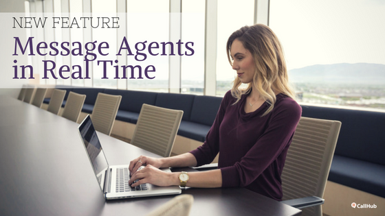 Communicate with agents in real-time