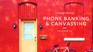 Campaign strategies: Phone banking & canvassing