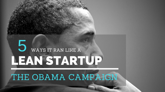 obama campaign and lean startup methodology