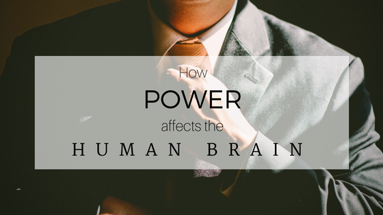 how-power-affects-the-human-brain