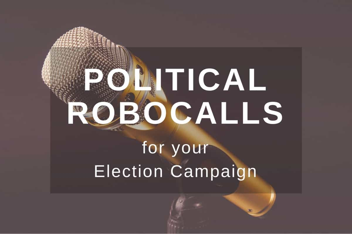 How to use Political Robocalls for your Election Campaign