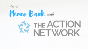 how to phone bank with the Action Network