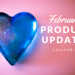 February CallHub product updates