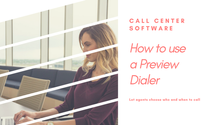 How to use a preview dialer