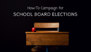 How-To campaign for School Board Elections