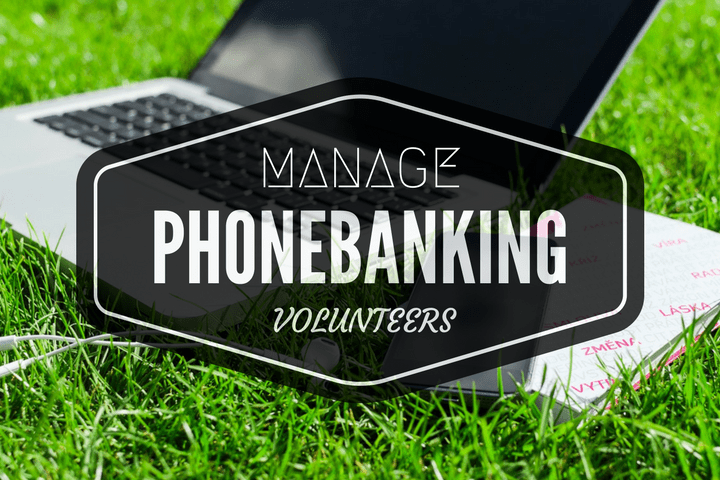 manage new volunteers during phonebanking