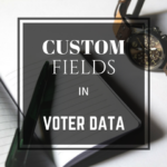 Using custom fields for voter profiling