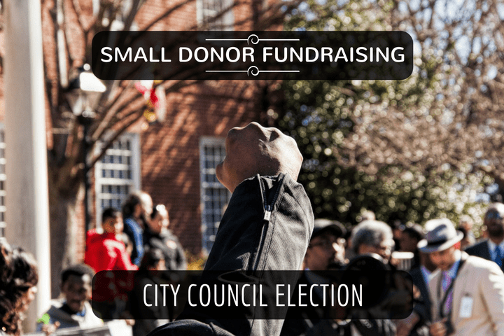 small donor fundraising for city election