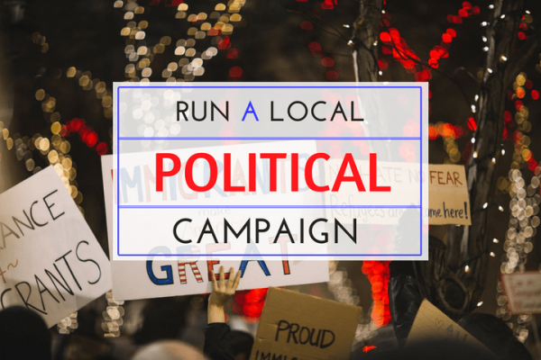 How to run a local political campaign