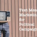 text-message-marketing-political-campaigns