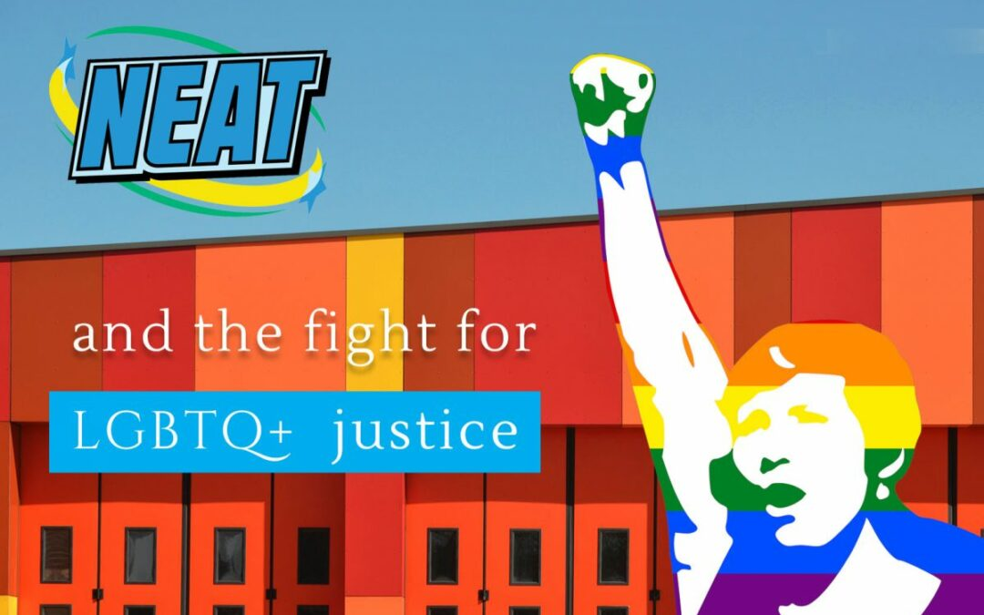 NEAT and fight for LGBTQ justice