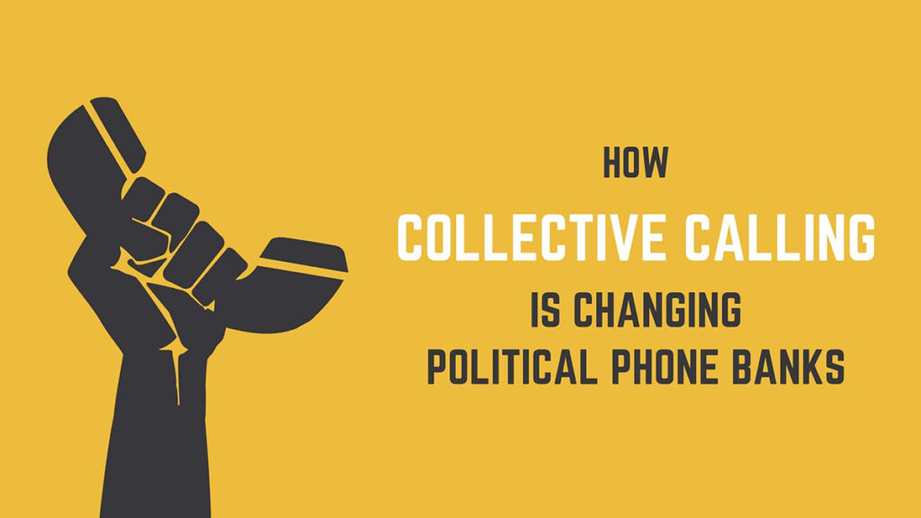 how collective calling is changing political phone banks