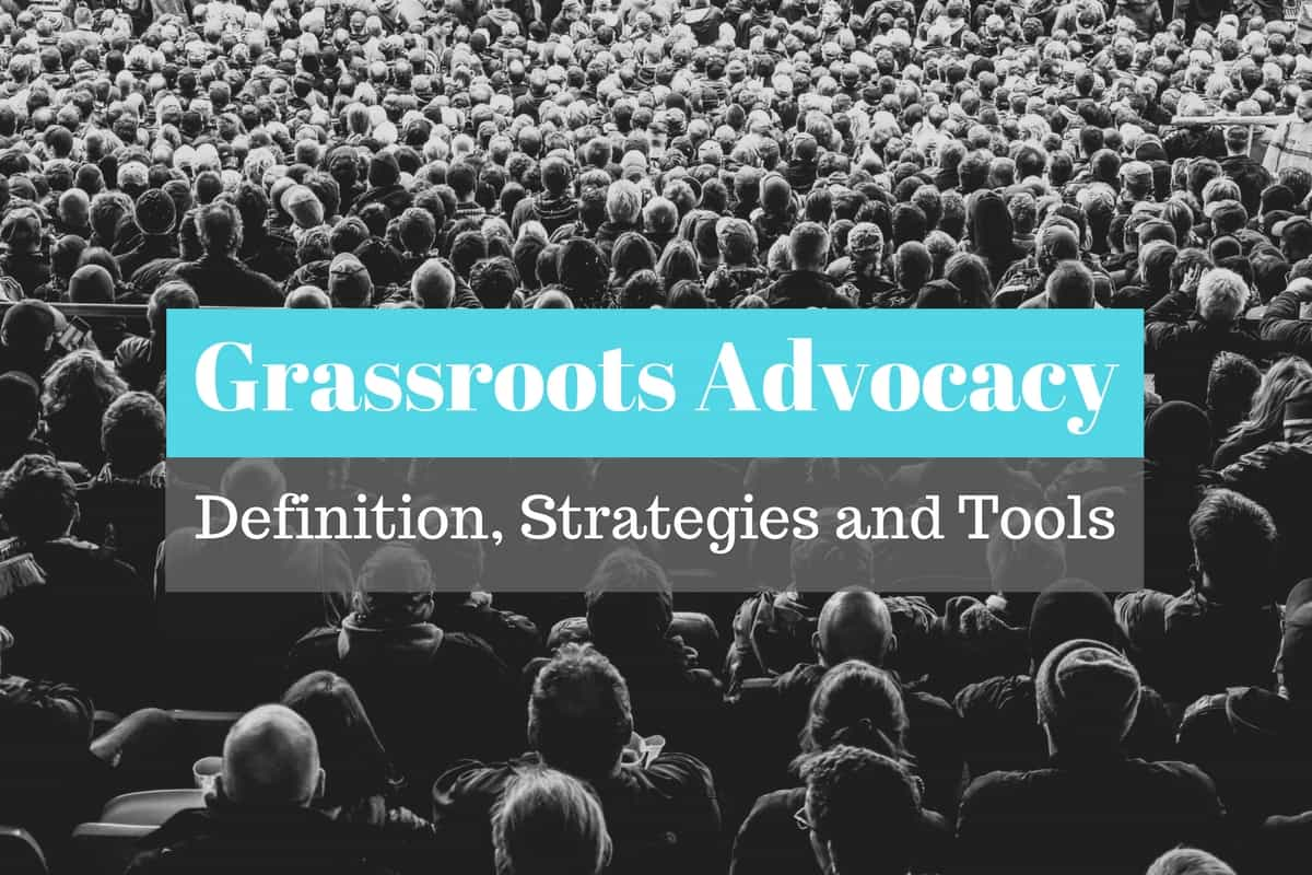grassroots advocacy definition, strategies and tools | callhub
