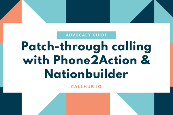 patch-through calling with Phone2Action and Nationbuilder