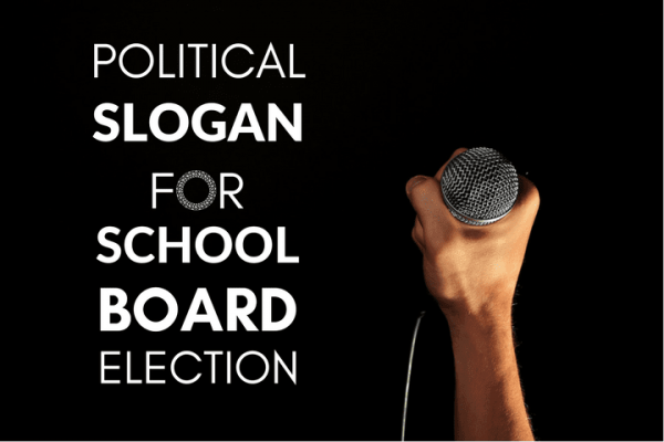 campaign slogan for school board election
