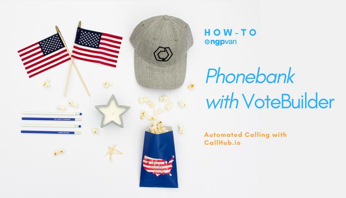 How to PhoneBank with VoteBuilder