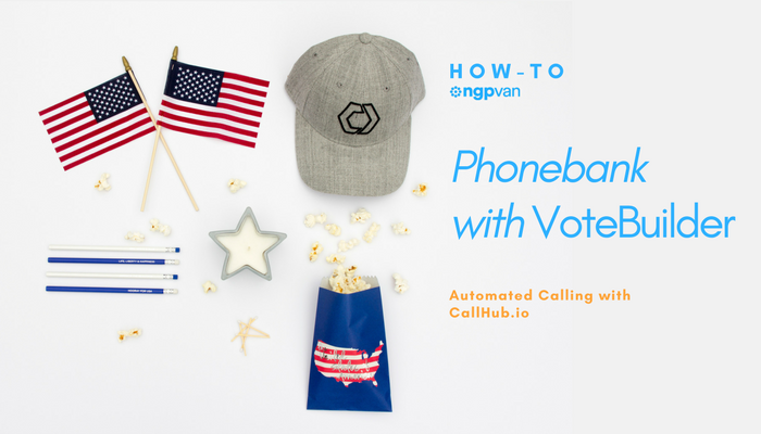 How to PhoneBank with VoteBuilder