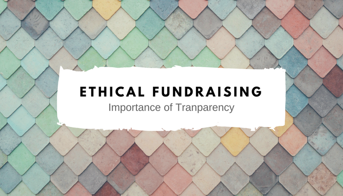 ethical fundraising: importance of transparency