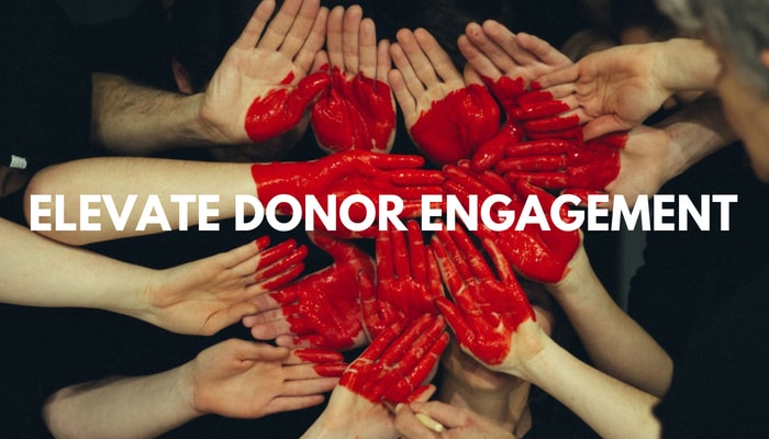 7 Strategies That Will Elevate Donor Engagement