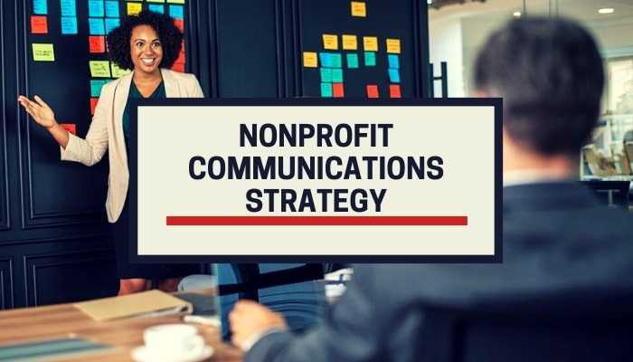 4 Steps For An Effective Nonprofit Communications Strategy