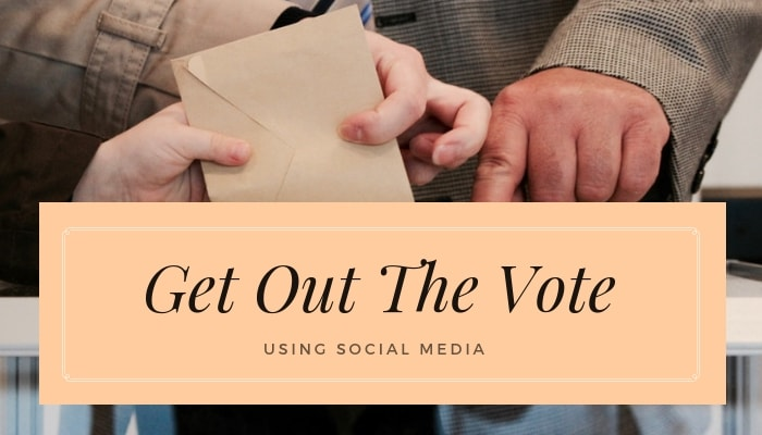How to Get Out The Vote with Social Media