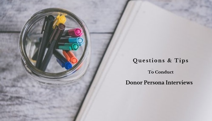 Questions And Tips To Conduct Donor Person Interviews