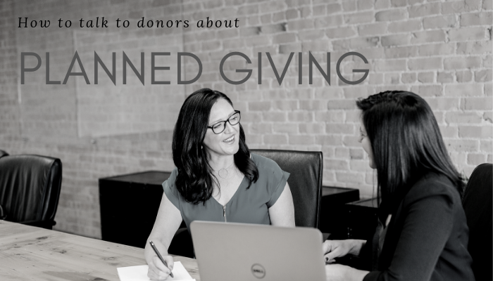 How to talk to donors about planned giving