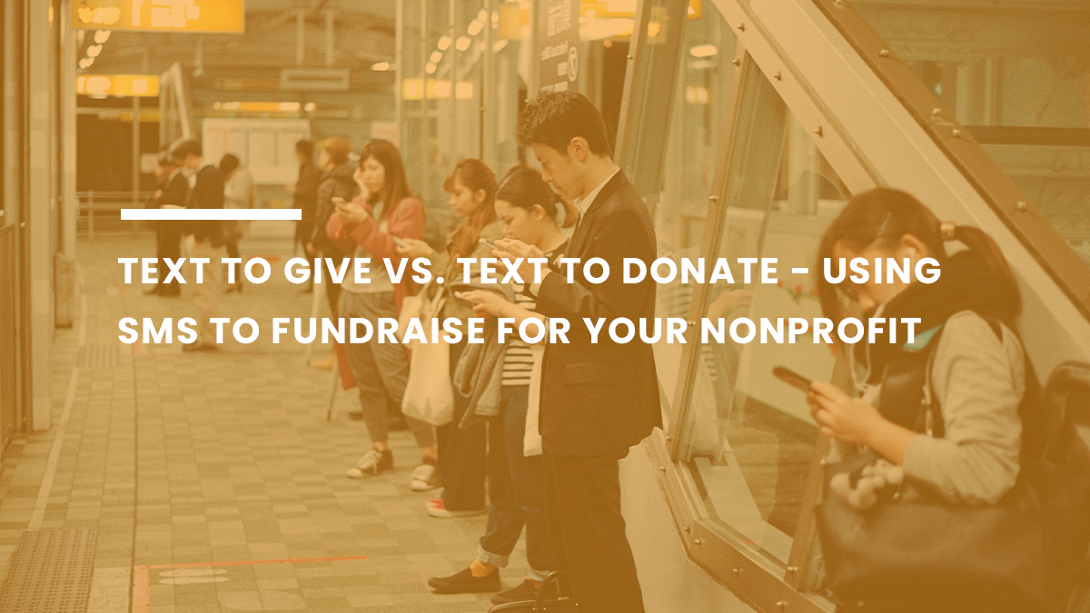 Text to give Vs. Text to donate = using sms to fundraise for your nonprofit feature