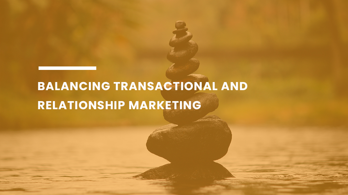 Balancing Transactional and Relationship Marketing feature