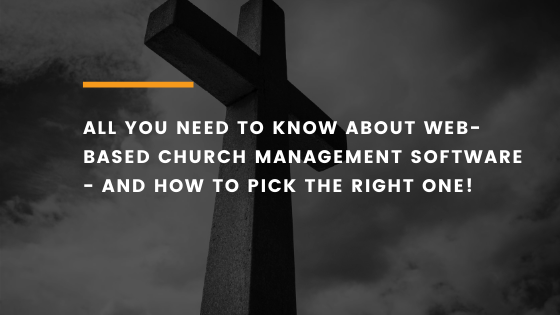 web based church management software feature